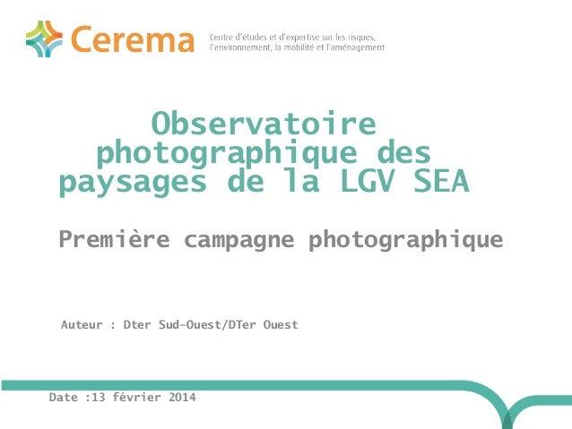 Observatoire photographique des paysages de la LGV SEA Auteur : Dter Sud-Ouest/DTer Ouest Date :13 février 2014 Première c...