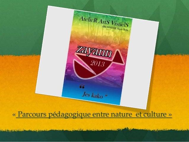 « Parcours pédagogique entre nature et culture »