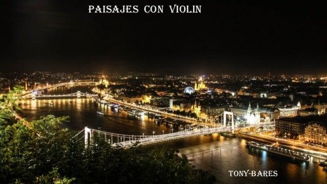 PAISAJES CON VIOLIN TONY-BARES