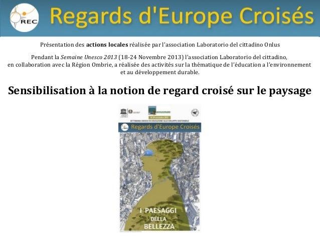 Présentation des actions locales réalisée par l'association Laboratorio del cittadino Onlus  Pendant la Semaine Unesco 201...