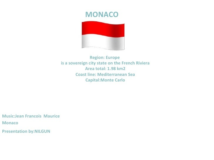 MONACO                                              Region: Europe                              is a sovereign city state ...