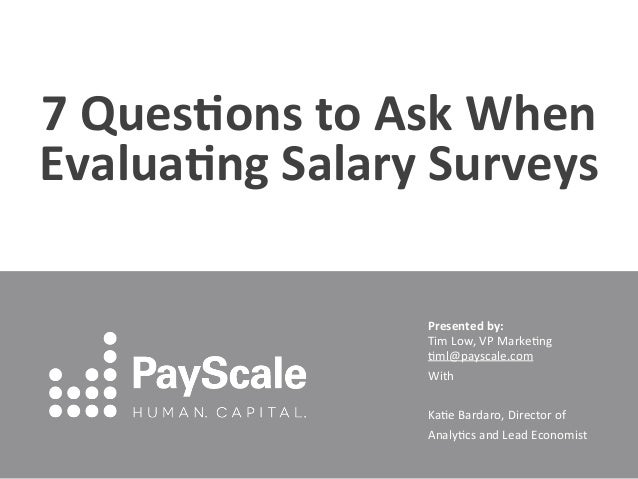 7 Ques/ons to Ask When Evalua/ng Salary Surveys                          Presented by:              ...