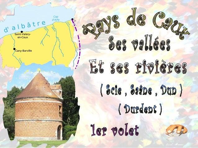 Le pays de Caux est un vaste plateau sédimentaire à la surface légèrement ondulée. Il s'élève doucement vers l'est, passan...