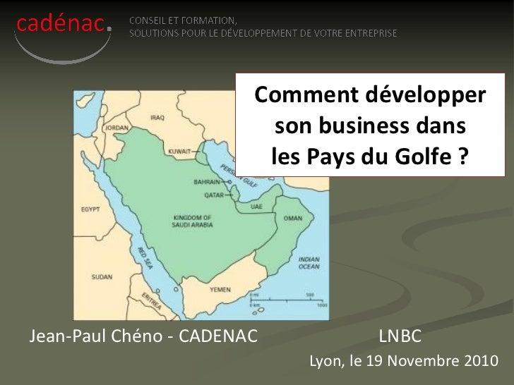 Comment développer                           son business dans                          les Pays du Golfe ?     Jean-Paul ...