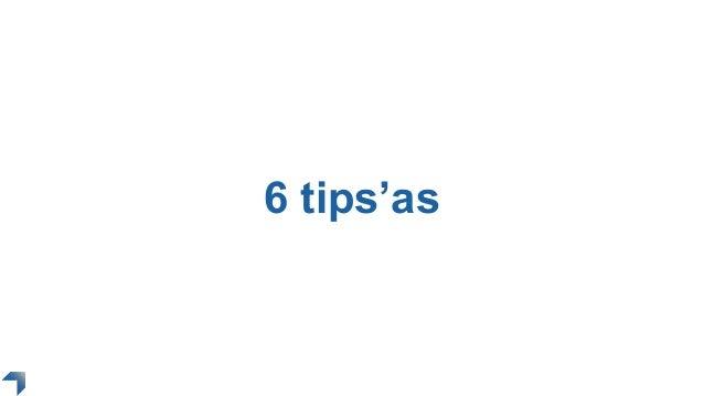 6 tips'as