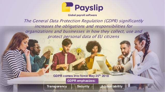 The General Data Protection Regulation (GDPR) significantly increases the obligations and responsibilities for organizatio...