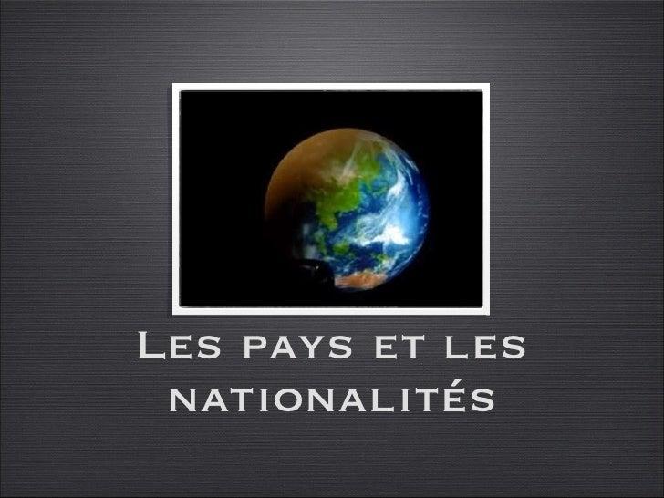 Les pays et les nationalités