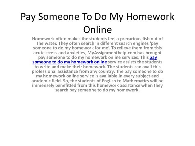 Pay some one to do my homework