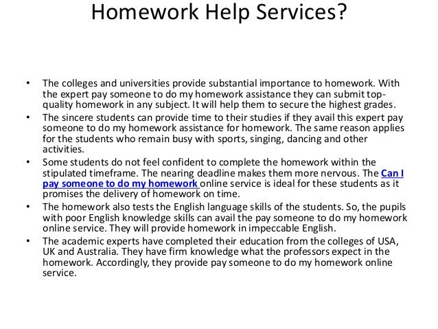 someone to do my english homework Do my homework for me now it's very unlikely that non-native english writers will be able to do your work if you need to hire someone to do homework.