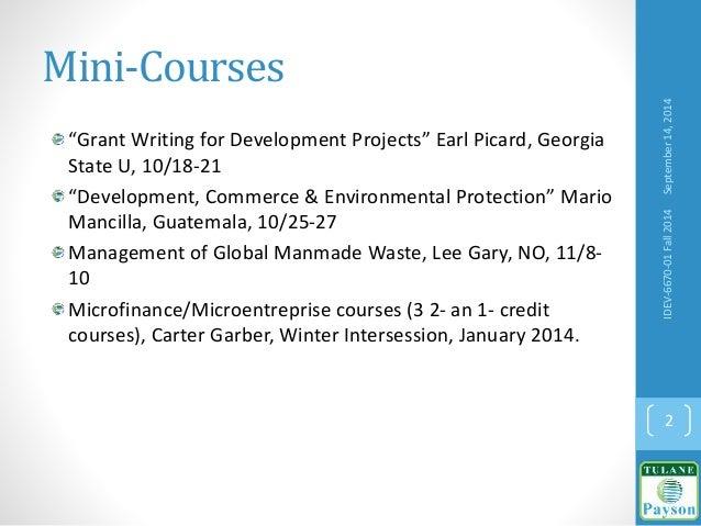 "Mini-Courses ""Grant Writing for Development Projects"" Earl Picard, Georgia State U, 10/18-21 ""Development, Commerce & Envi..."