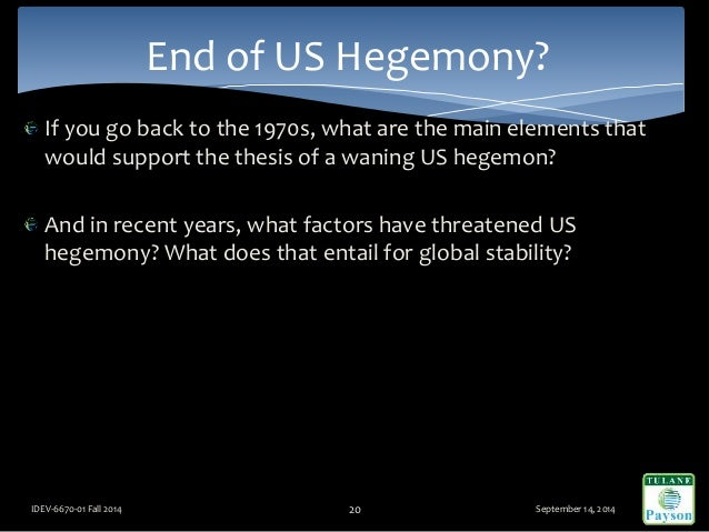 If you go back to the 1970s, what are the main elements that would support the thesis of a waning US hegemon? And in recen...