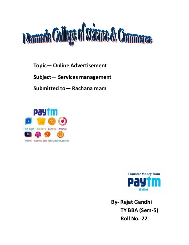 Topic— Online Advertisement Subject— Services management Submitted to— Rachana mam By- Rajat Gandhi TY BBA (Sem-5) Roll No...