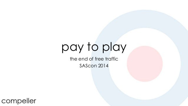 pay to play the end of free traffic SAScon 2014