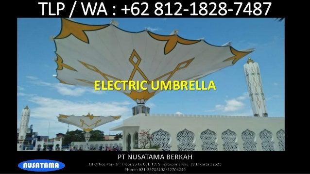 TLP / WA : +62 812-1828-7487 ELECTRIC UMBRELLA