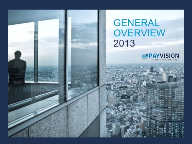 GENERAL OVERVIEW 2013