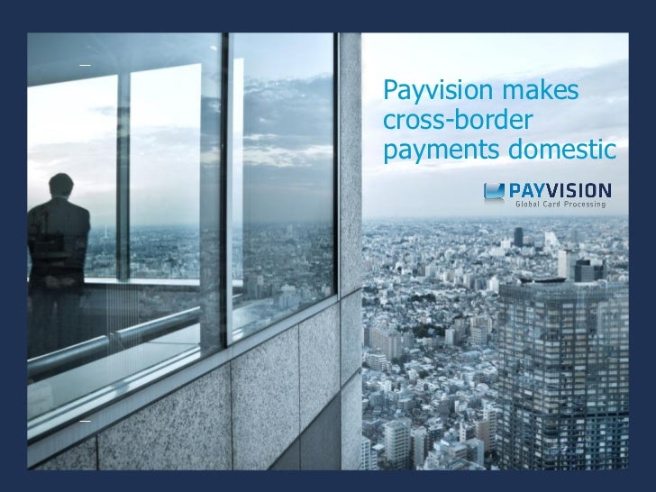 Payvision makescross-borderpayments domestic
