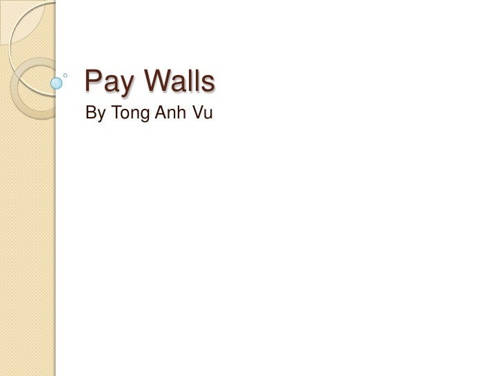 Pay Walls<br />By Tong Anh Vu<br />