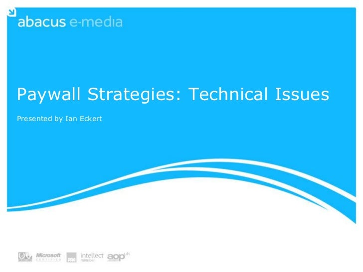Paywall Strategies: Technical Issues<br />Presented by Ian Eckert<br />