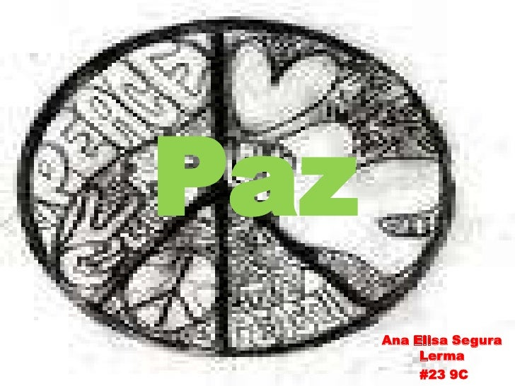 Paz<br />Ana Elisa Segura Lerma<br />#23 9C<br />