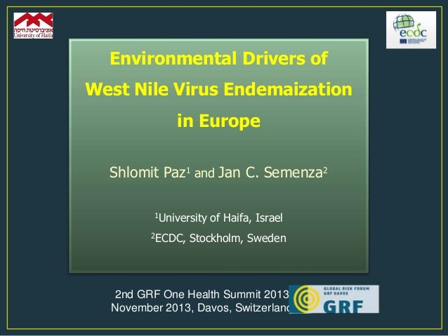Environmental Drivers of  West Nile Virus Endemaization in Europe Shlomit Paz1 and Jan C. Semenza2 1University  2ECDC,  of...