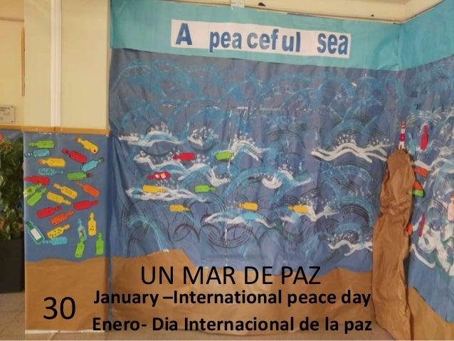UN MAR DE PAZ January –International peace day Enero- Dia Internacional de la paz 30