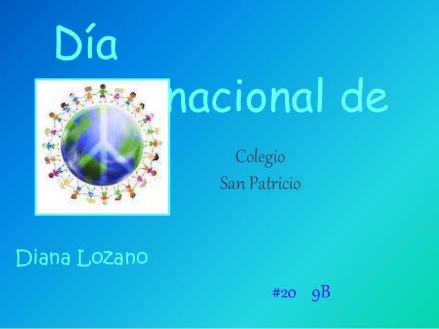 Colegio San Patricio Día Internacional de la Paz Diana Lozano #20 9B