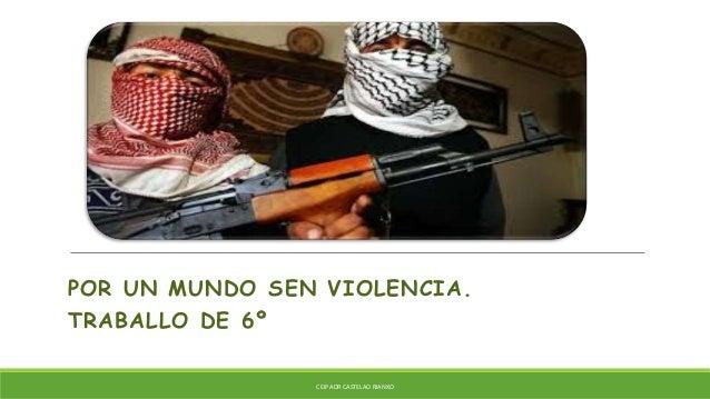 POR UN MUNDO SEN VIOLENCIA. TRABALLO DE 6º CEIP ADR CASTELAO RIANXO