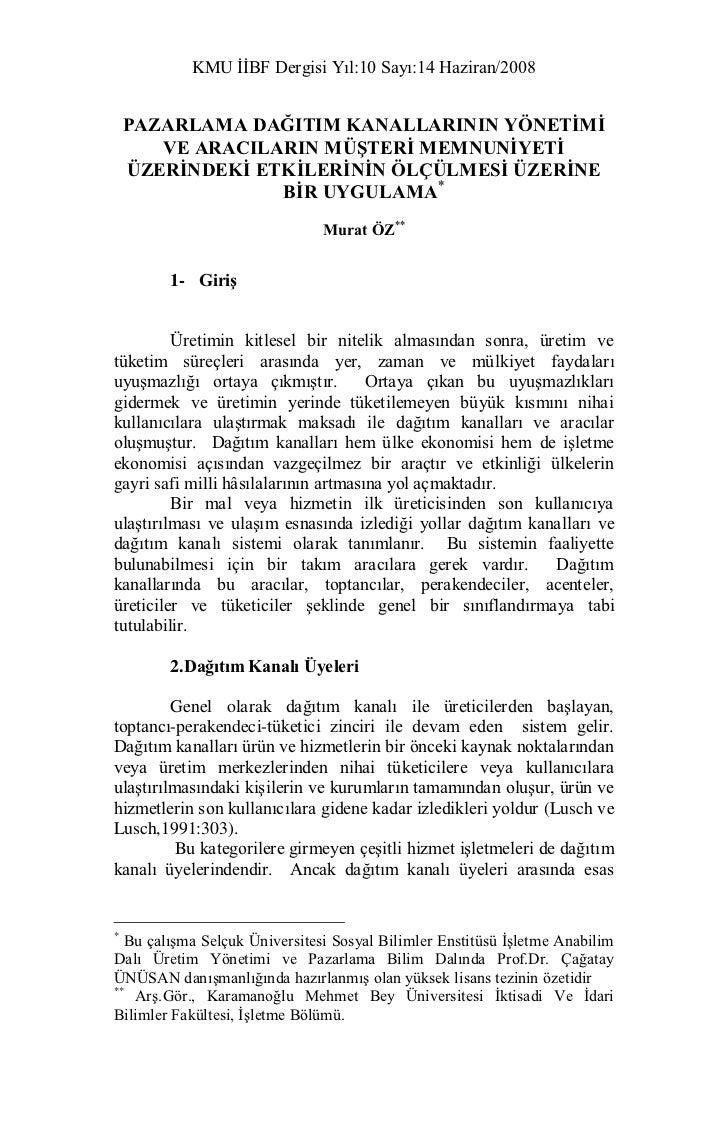 KMU İİBF Dergisi Yıl:10 Sayı:14 Haziran/2008    PAZARLAMA DAĞITIM KANALLARININ YÖNETĠMĠ       VE ARACILARIN MÜġTERĠ MEMNUN...
