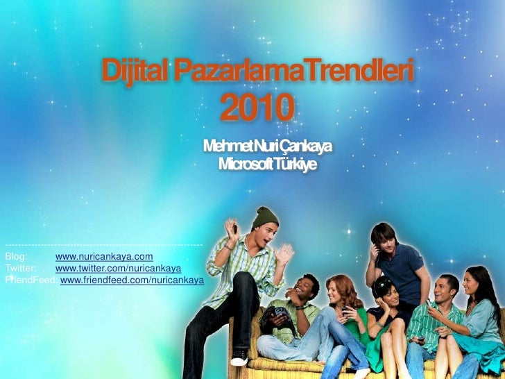 Dijital PazarlamaTrendleri<br />2010<br />Mehmet Nuri Çankaya<br />Microsoft Türkiye<br />--------------------------------...