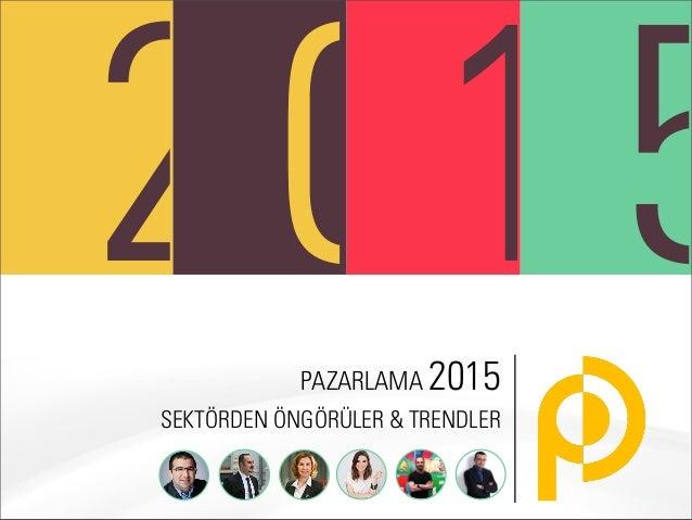 2015PAZARLAMA 2015 SEKTÖRDEN ÖNGÖRÜLER & TRENDLER