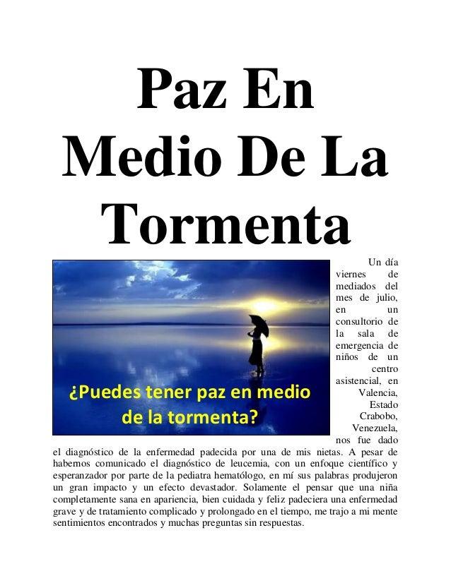 Paz En Medio De La Tormenta Un día viernes de mediados del mes de julio, en un consultorio de la sala de emergencia de niñ...