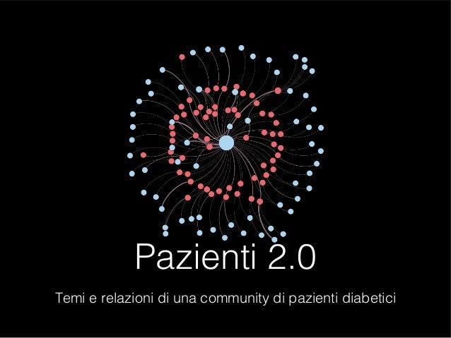 Pazienti 2.0 Temi e relazioni di una community di pazienti diabetici