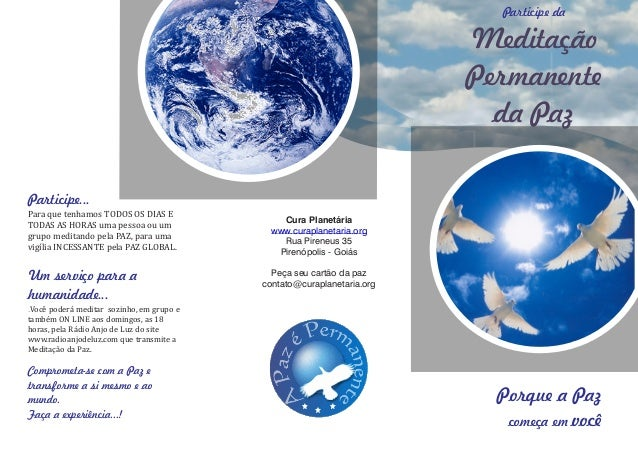 Participe da Meditação Permanente da Paz Porque a Paz começa em você Cura Planetária Rua Pireneus 35 Pirenópolis - Goiás P...