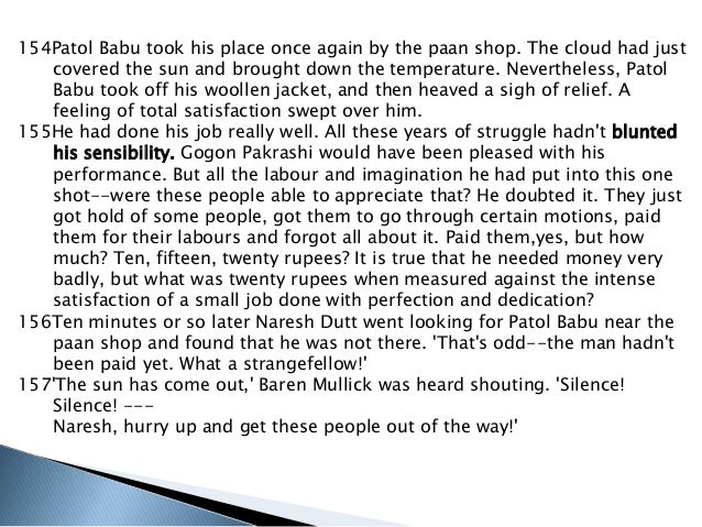 patol babu review questions Nishikanto babu told patol babu that his brother-in law, who was in the film business, was looking for an actor for a film they were shooting the character he described reminded nishikanto babu of patol babu so he gave him his address and asked him to get in touch with him.