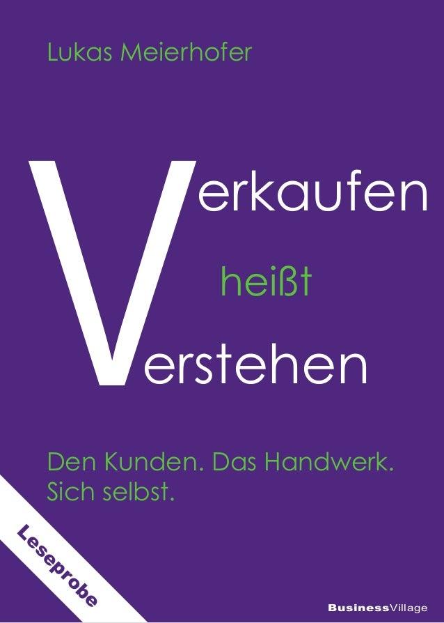 Lukas Meierhofer BusinessVillage Den Kunden. Das Handwerk. Sich selbst. heißt V erkaufen erstehen Leseprobe