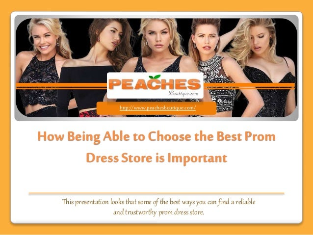 How Being Able To Choose The Best Prom Dress Store Is Important