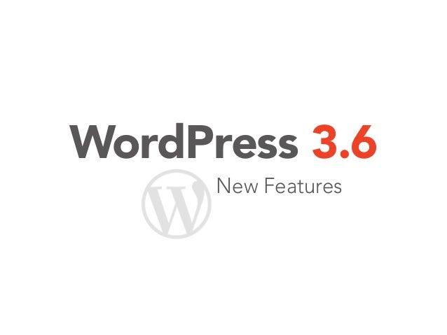 WordPress 3.6 New Features