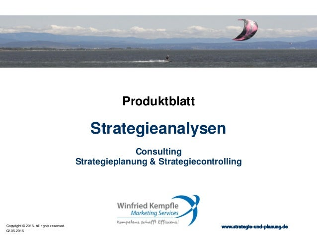 02.05.2015 Copyright © 2015. All rights reserved. www.strategie-und-planung.de Strategieanalysen Produktblatt Consulting S...