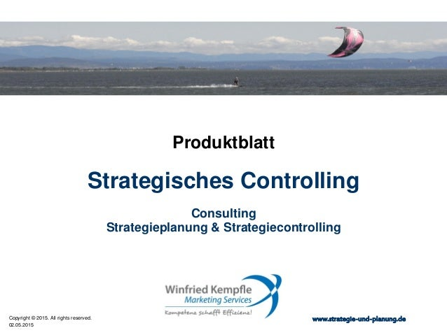 02.05.2015 Copyright © 2015. All rights reserved. www.strategie-und-planung.de Strategisches Controlling Produktblatt Cons...
