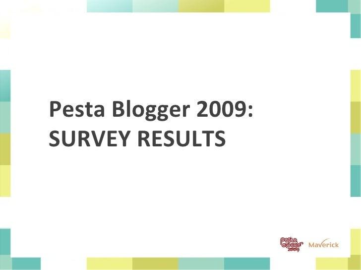 Pesta Blogger 2009: SURVEY RESULTS