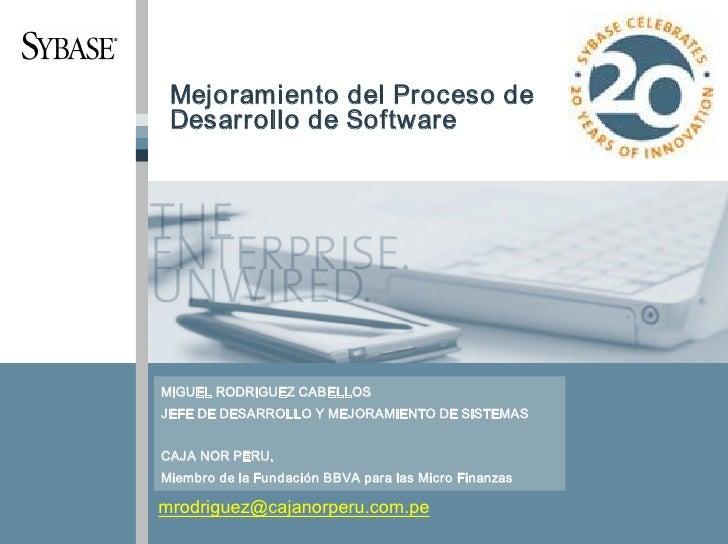 MejoramientodelProcesode  DesarrollodeSoftware     MIGUELRODRIGUEZCABELLOS JEFEDEDESARROLLOYMEJORAMIENTODE...