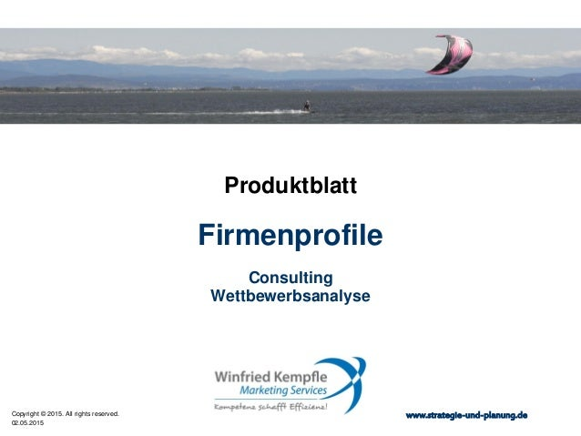 02.05.2015 Copyright © 2015. All rights reserved. www.strategie-und-planung.de Firmenprofile Produktblatt Consulting Wettb...