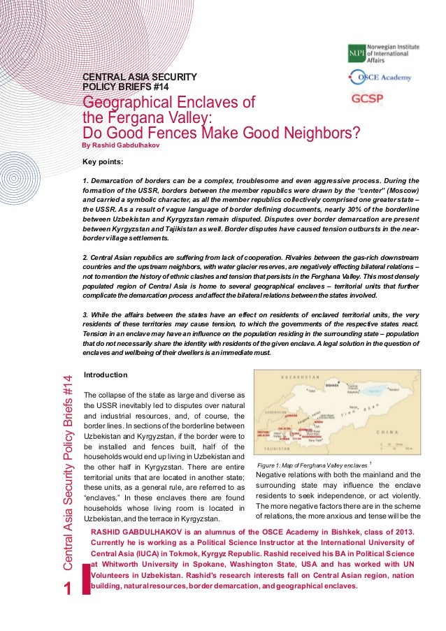 Geographical Enclaves of the Fergana Valley: Do Good Fences Make Good Neighbors? CentralAsiaSecurityPolicyBriefs#14 1 CENT...