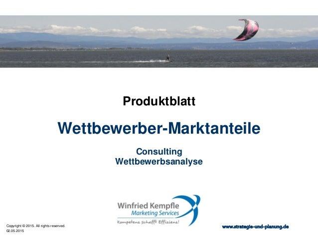 02.05.2015 Copyright © 2015. All rights reserved. www.strategie-und-planung.de Wettbewerber-Marktanteile Produktblatt Cons...