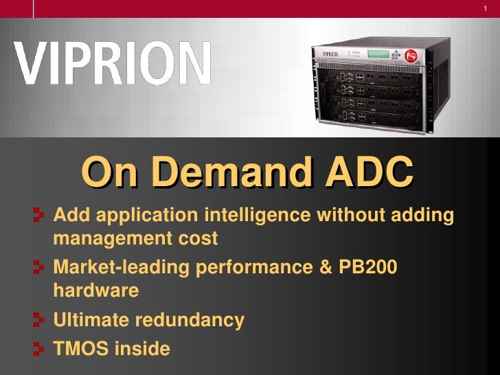 On Demand ADC<br />Add application intelligence without adding management cost<br />Market-leading performance & PB200 har...