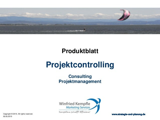 02.05.2015 Copyright © 2015. All rights reserved. www.strategie-und-planung.de Projektcontrolling Produktblatt Consulting ...