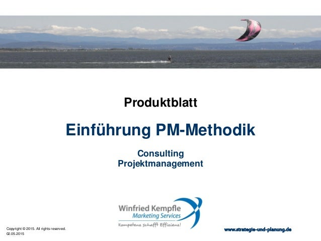 02.05.2015 Copyright © 2015. All rights reserved. www.strategie-und-planung.de Einführung PM-Methodik Produktblatt Consult...