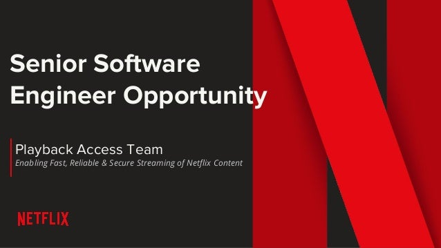 Senior Software Engineer Opportunity Playback Access Team Enabling Fast, Reliable & Secure Streaming of Netflix Content