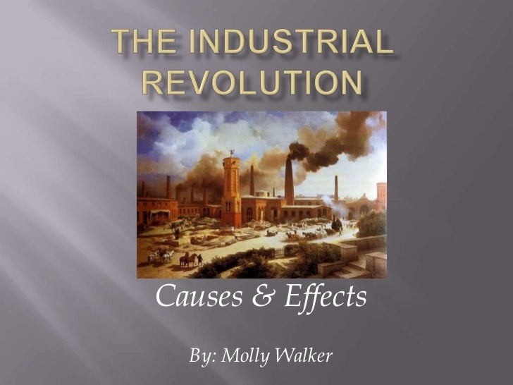 Causes & Effects  By: Molly Walker
