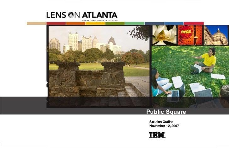 Public Square Solution Outline November 12, 2007